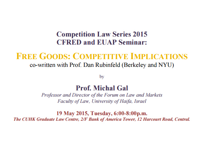 Competition Law Series 2015 CFRED and EUAP Seminar: FREE GOODS: COMPETITIVE IMPLICATIONS co-written with Prof. Dan Rubinfeld (Berkeley and NYU)