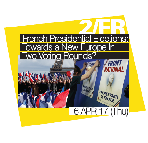 "[EU+ Series: Europe - A Year of Fateful Elections?] Seminar #2 ""French Presidential Elections: Towards a New Europe in Two Voting Rounds?"""