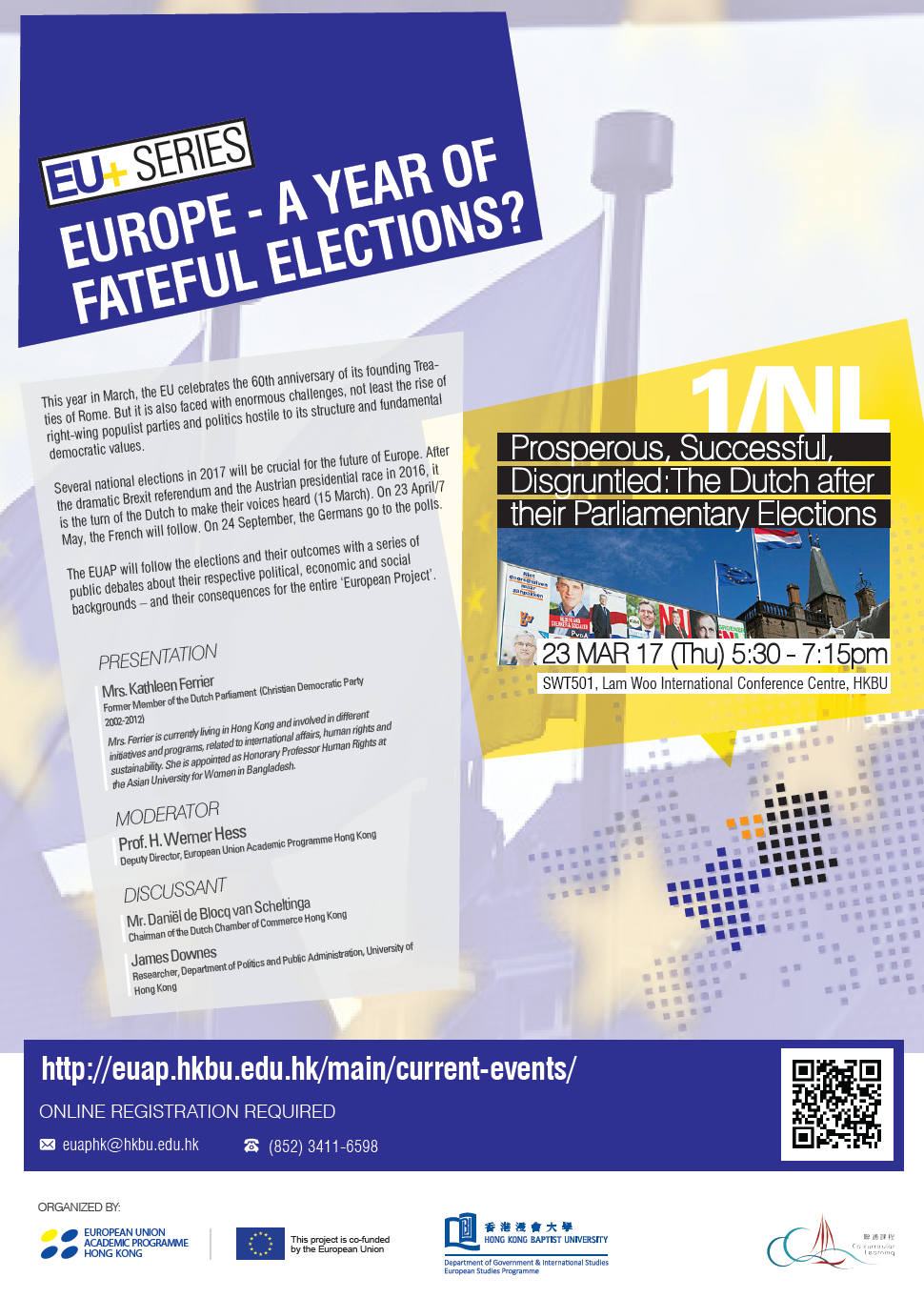 "[EU+ Series: Europe - A Year of Fateful Elections?] Seminar #1 ""Prosperous, Successful, Disgruntled: The Dutch after their Parliamentary Elections"""